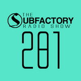 The Subfactory Radio Show #281