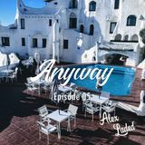AlexLaded - Anyway Episode 05