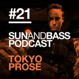 Sun And Bass Podcast #21 - Tokyo Prose