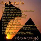 Christian Martin - last train to egypt (2007)