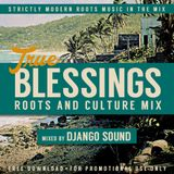True Blessings Mixtape 2015 ROOTS AND CULTURE