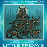 dj Carpe Diem - Little Friday in the Forest @ TeleportStation 28.10.2015