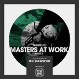 Tribute to Masters At Work (Pt. 3) - Mixed & Selected by The RawSoul