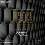 Tech House - Episode #2 - Mixed by: KEEPIN IT HEALE