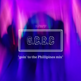 """G.C.B.C, """"going to the Phillipines mix"""""""