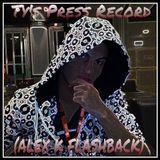 Ty'S Press Record - ALEK K FLASHBACK