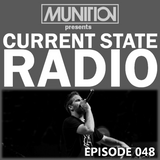 Current State Radio 048 with DJ Munition