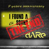 THE END - I Found A Sound - 454 - 9 Years Anniversary