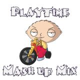 Playtime Mash up Mix