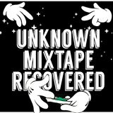 unknown mixtape recovered