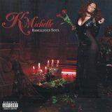 K. Michelle – Rebellious Soul  2013
