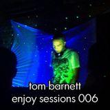 Tom Barnett - Enjoy Sessions 006