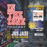 In The Zone Podcast with Jus Jase - Show #6 'The Grimy Face Edition'