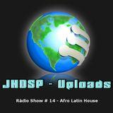 Rádio Show # 14 - Afro / Latin House