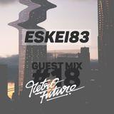 Retrofuture #18 Eskei83 guest mix + interview + video (link below)