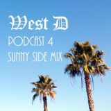 "West D - Podcast 4 - ""Sunny Side Mix"""