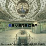 Solitudo Infinitum Episode VII (2016.03.05)