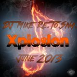 DJ Mike Re.To.Sna. - Xplosion June 2013 [Top10 Mixed]