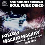 Semi Skimmed Volume 2. mixed by Mackie Mackay