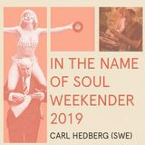 Carl Hedberg - Special mix for In The Name of Soul Weekender 2019