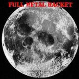 Full Metal Racket 2nd July 2017
