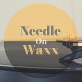 Needle On Waxx Vol.1