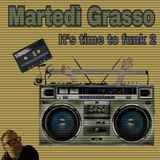 Martedì Grasso by Gino grasso Time to funk 2  07.11.2017