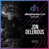 deephouse.com podcast 025 with Jon Delerious
