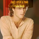 ONCE UPON A TIME :  Andy Gibb By DiMano