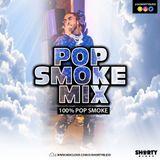 @DJShortyBless - Pop Smoke Mix