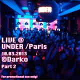 LIVE @ UNDER/Paris 10.03.2013 Part 2