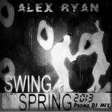 Alex Ryan - Swing Into Spring 2013 (Continuous Promo DJ Mix)