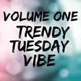 TRENDYTUESDAYVIBE VOLUME ONE