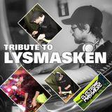 Tribute To Lysmasken