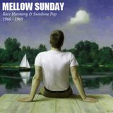 Mellow Sunday : Rare 1960's Harmony and Sunshine Pop Blend (1966 - 1969)