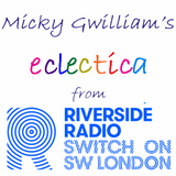Micky Gwilliam's eclectica #97 from Riverside Radio 15th August 2019
