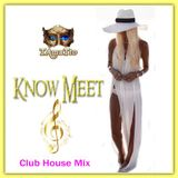 Know Meet (TAmaTto 2017 Club House Mix)
