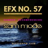 Slam Mode - Sedation in Noise Exploratory Files #57 -  Summer Decompression
