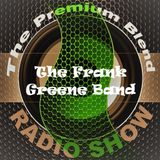 The Premium Blend Radio Show with Stuart Clack-Lewis feat. The Frank Greene Band - 25th Sept, 2018