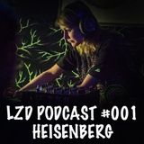 LZD PODCAST #001 - HEISENBERG