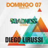 Diego Lirussi @ Madness - AMK Domingo 07-02-2016