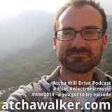AWWD014 - a you got to try episode - Atcha Will Drive Podcast