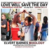 LOVE WILL SAVE THE DAY Progressive House (40th Baltimore Gay Pride) July  2015 Mix