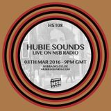Hubie Sounds 108 - 8th Mar 2016