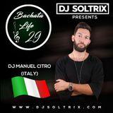 DJ Soltrix Ft. DJ Manuel Citro - Bachata Life Mixshow 29 (11-28-2017)