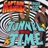 Episode 226 / Tunnel Through Time (REVISED!)