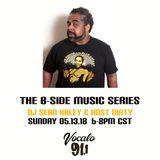 The B-Side Music Series (Eps 10 Pt 1) on Vocalo Radio 91.1fm Sean Haley 05.13.18