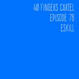 40 Fingers Cartel Episode 78