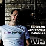 Timo Garcia (UK) - What Happens Podcast 015