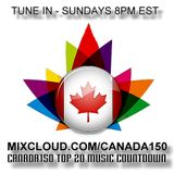 """#Canada150 Music """"Top 20 Countdown"""" May 7th - 2017"""